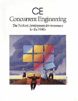 Concurrent Engineering: Product Development Environment for the 1990s