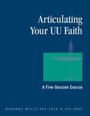 Articulating Your UU Faith: A Five-Session Course