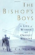 Bishop's Boys: A Life of Wilbur and Orville Wright, The