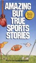 Amazing But True Sports Stories