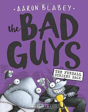 Bad Guys in The Furball Strikes Back (The Bad Guys #3), The