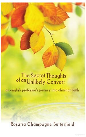 Secret Thoughts of an Unlikely Convert, The