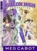 Avalon High #2: Coronation #1: The Merlin Prophecy