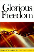 Glorious Freedom: The Excellency of the Gospel Above the Law - 234 SIB