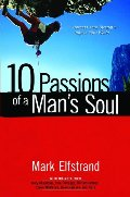 10 Passions of a Man's Soul: Harness Your Strength, Impact Your World