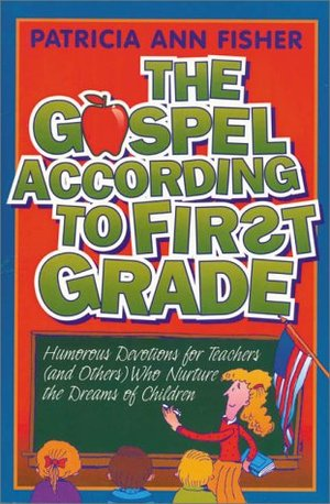 Gospel According to First Grade, The