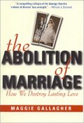 Abolition of Marriage: How We Destroy Lasting Love, The