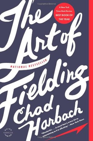 Art of Fielding: A Novel, The