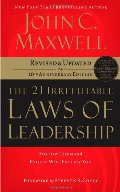 21 Irrefutable Laws of Leadership: Follow Them and People Will Follow You, The