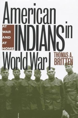 American Indians in World War I: At Home and at War