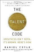 Talent Code: Greatness Isn't Born. It's Grown. Here's How., The