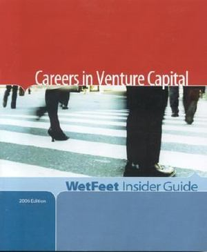Careers in Venture Capital, 2006 Edition   27605