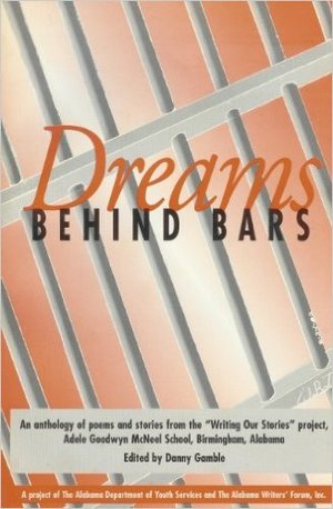 Dreams Behind Bars: An Anthology of Poems and Stories from the