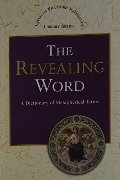 Revealing Word: A Dictionary of Metaphysical Terms (Charles Fillmore Reference Library), The