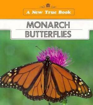 Monarch Butterflies (New True Books)