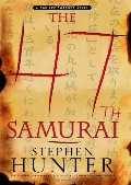 47th Samurai: A Bob Lee Swagger Novel (Bob Lee Swagger Novels), The