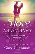 5 Love Languages - Updated, The Secret to Love that Lasts