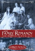 Family Romanov: Murder, Rebellion, and the Fall of Imperial Russia, The