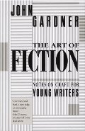 Art of Fiction: Notes on Craft for Young Writers, The