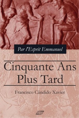 Cinquante Ans Plus Tard (French Edition)