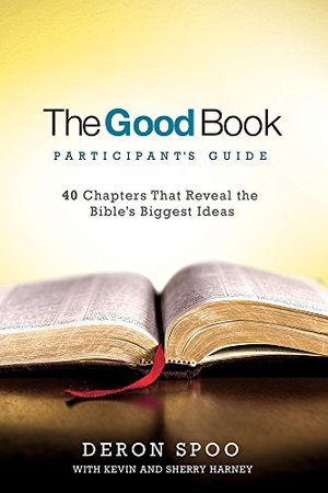 Good Book Participant's Guide: 40 Chapters That Reveal the Bible's Biggest Ideas, The