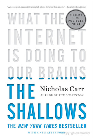 Shallows: What the Internet Is Doing to Our Brains, The