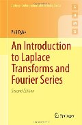 Introduction to Laplace Transforms and Fourier Series (Springer Undergraduate Mathematics Series), An