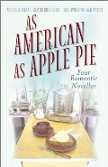 As American As Apple Pie: Sweet as Apple Pie/An Apple a Day/Apple Annie/Apple Pie, In Your Eye (Inspirational Romance Collection)