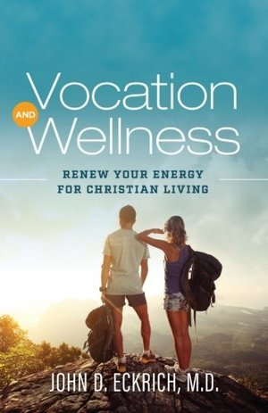 Vocation and Wellness: Renew Your Energy for Christian Living