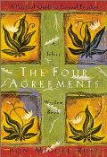 Four Agreements: A Practical Guide to Personal Freedom, The
