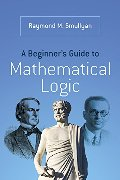 Beginner's Guide to Mathematical Logic (Dover Books on Mathematics), A
