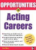 Opportunities in Acting Careers, revised edition (Opportunities In...Series)