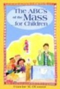 ABC's of the Mass...for children, The