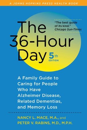 36-Hour Day, fifth edition, large print: The 36-Hour Day: A Family Guide to Caring for People Who Have Alzheimer Disease, Related Dementias, and Memory Loss (A Johns Hopkins Press Health Book), The