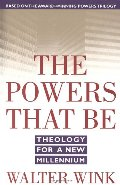 Powers That Be: Theology for a New Millennium, The