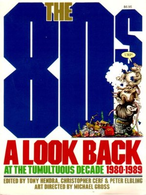 80s: A Look Back at the Tumultuous Decade 1980-1989, The