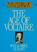 Age of Voltaire: A History of Civilization in Western Europe from 1715 to 1756, with Special Emphasis on the Conflict between Religion and Philosophy (The Story of Civilization IX), The