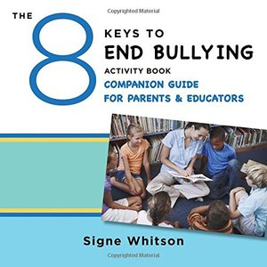 8 Keys to End Bullying Activity Book Companion Guide for Parents & Educators (8 Keys to Mental Health), The