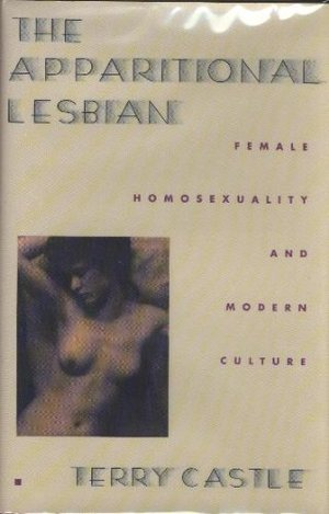 Apparitional Lesbian: Female Homosexuality and Modern Culture (Gender & Culture), The