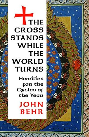 Cross Stands, While the World Turns: Homilies for the Cycles of the Year, The