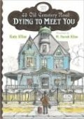 1 - Dying to Meet You