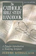 Catholic Bible Study Handbook: A Popular Introduction to Studying Scripture (Second Revised Edition), The