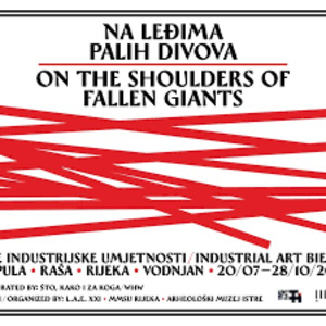 2nd Industrial Art Biennial On the Shoulders of Fallen Giants (BIE 255)