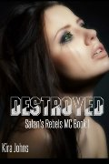 Destroyed: Satan's Rebels MC - Book 1 (Volume 1)