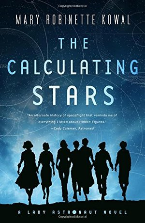 Calculating Stars: A Lady Astronaut Novel, The