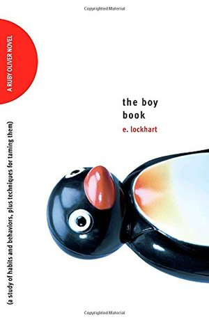 Boy Book: A Study of Habits and Behaviors, Plus Techniques for Taming Them (Ruby Oliver Quartet), The