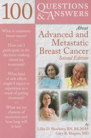 100 Questions and Answers about Advanced and Metastatic Breast Cancer