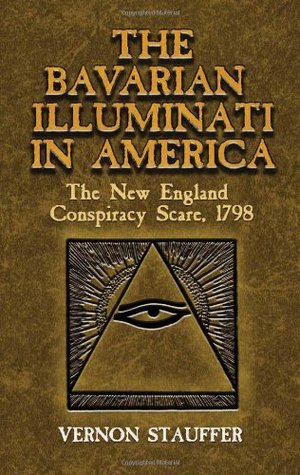 Bavarian Illuminati in America: The New England Conspiracy Scare, 1798 (Dover Books on History, Political and Social Science), The