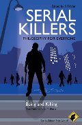 Serial Killers - Philosophy for Everyone: Being and Killing