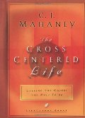 Cross Centered Life: Keeping the Gospel The Main Thing, The